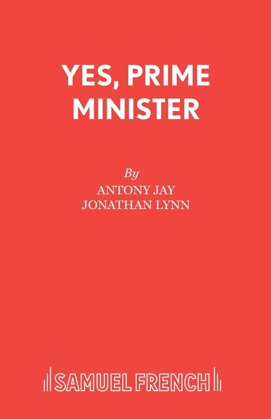Antony Jay, Jonathan Lynn Yes, Prime Minister the complete yes minister