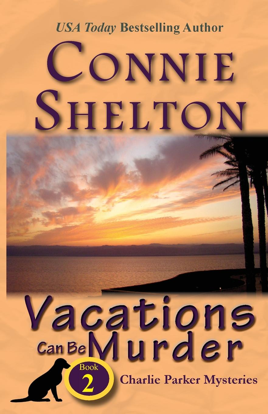 Connie Shelton Vacations Can Be Murder. A Girl and Her Dog Cozy Mystery, Book 2 charlie small the mummy s tomb