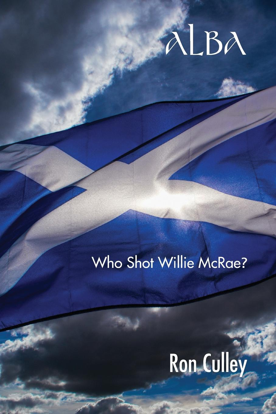 Ron Culley Alba. Who Shot Willie McRae? the path to power margaret thatcher