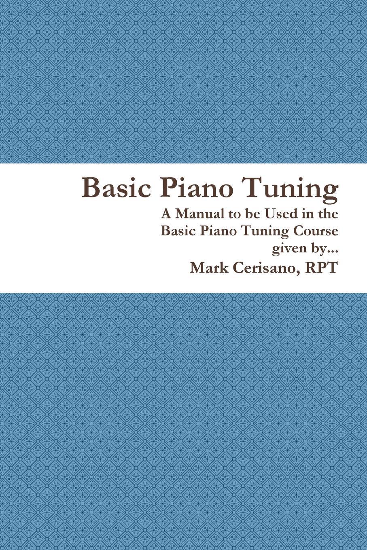 Rpt Mark Cerisano Basic Piano Tuning стоимость