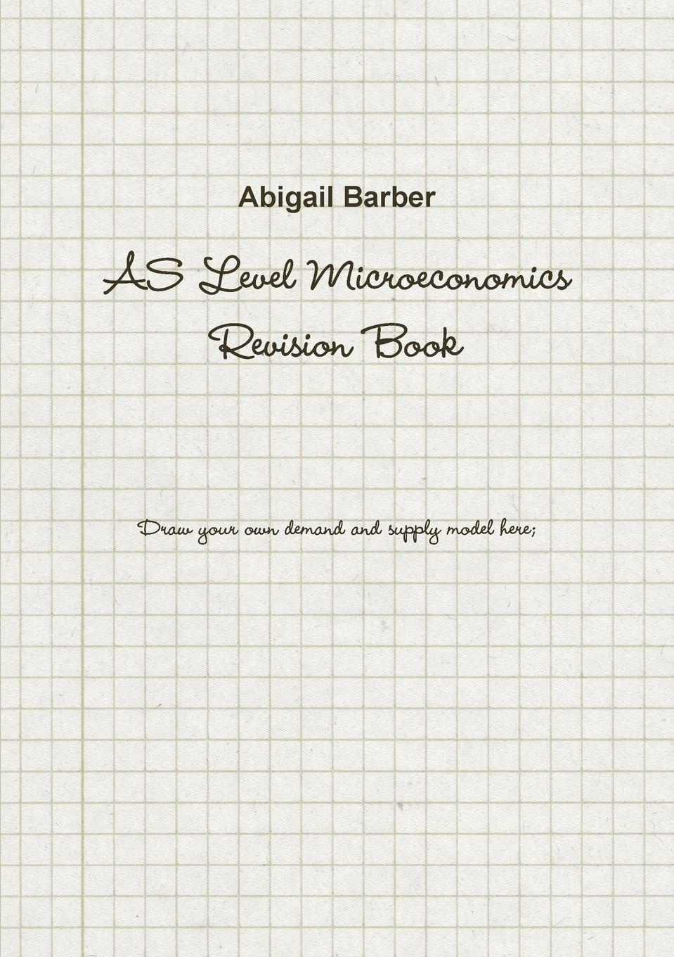 Abigail Barber AS Level Microeconomics Revision Book beyond student s book pack level a2