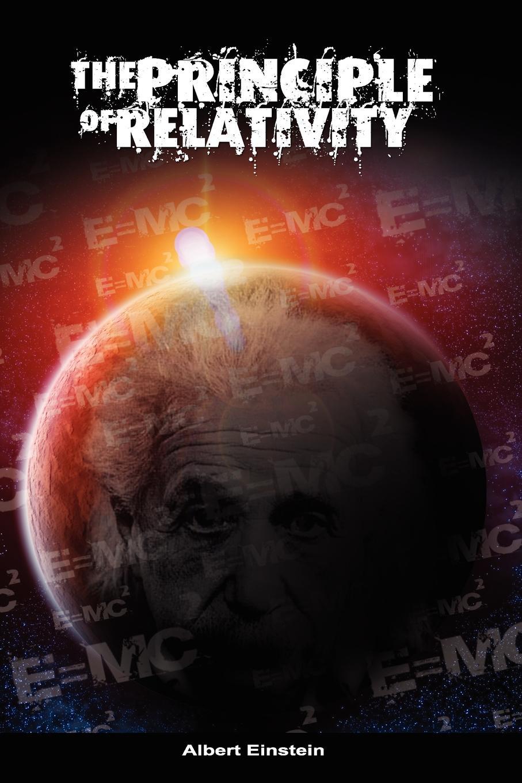 Albert Einstein The Principle of Relativity albert einstein the principle of relativity