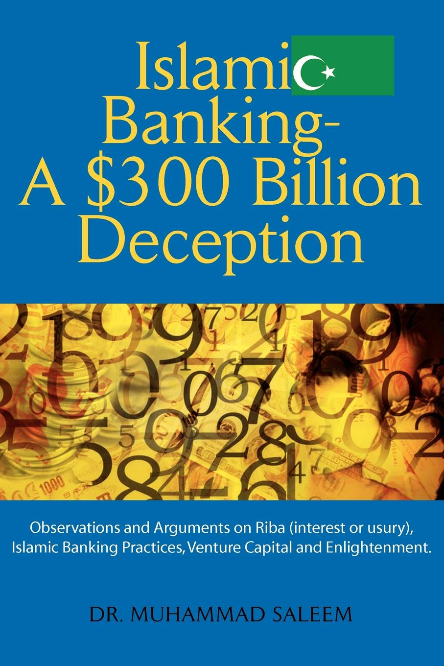 Muhammad Saleem Islamic Banking - A .300 Billion Deception