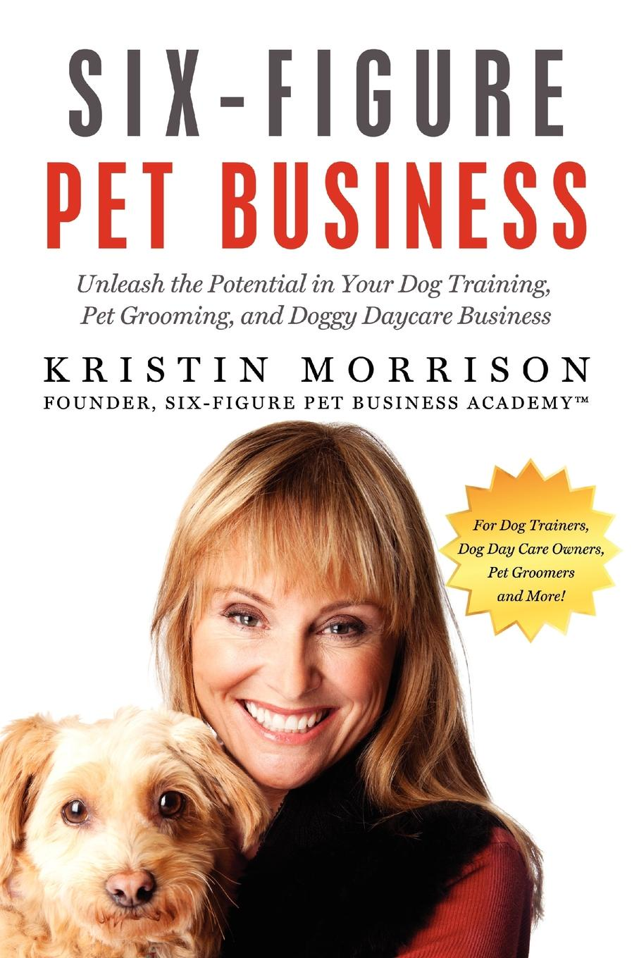 Kristin Morrison Six-Figure Pet Business. Unleash the Potential in Your Dog Training, Pet Grooming, and Doggy Daycare Business hamburger style short plush squeak toy for pet dog brown