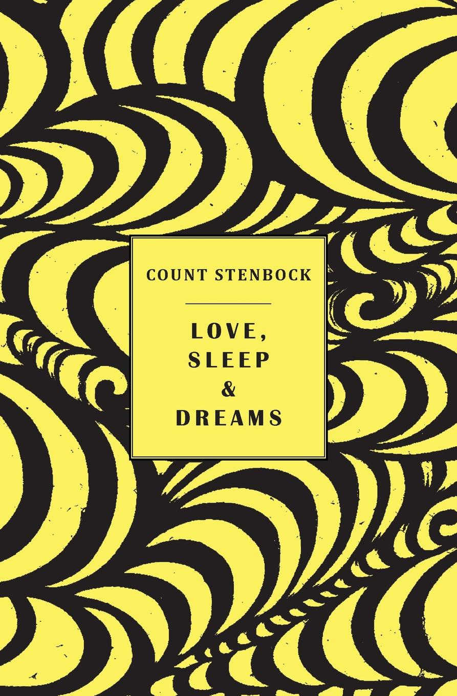 Count Stenbock, Eric Stenbock, Stanislaus Stenbock Love, Sleep & Dreams