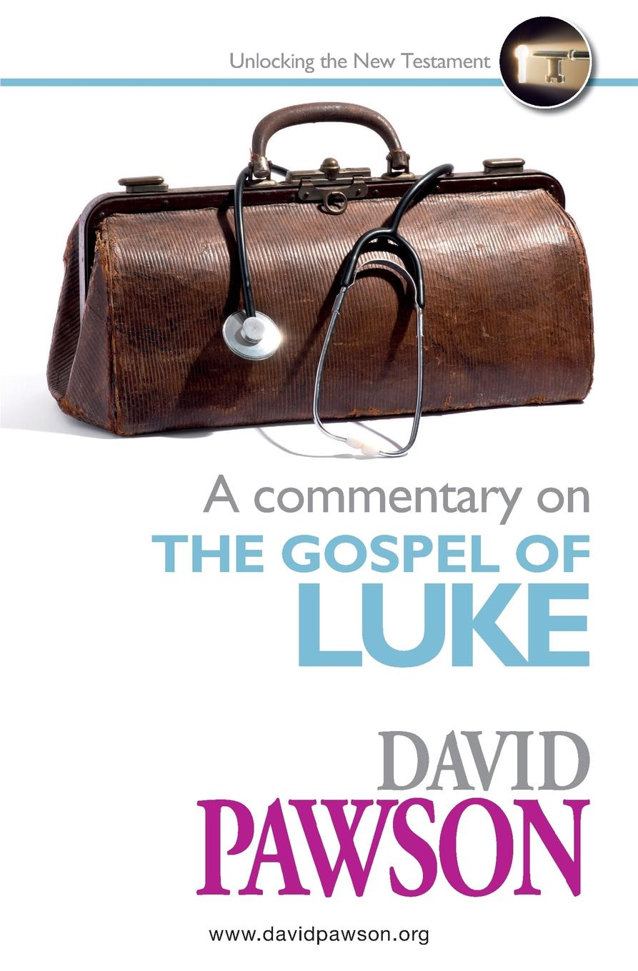 David Pawson A Commentary on the Gospel of Luke