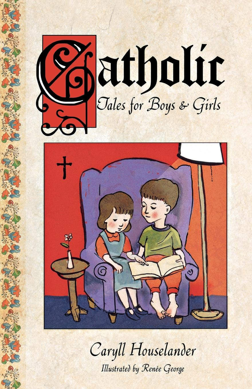 Caryll Houselander Catholic Tales for Boys and Girls unknown gems of poetry for girls and boys