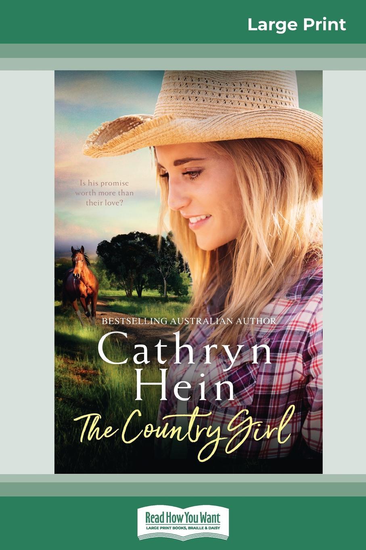 Cathryn Hein The Country Girl (16pt Large Print Edition) цена в Москве и Питере