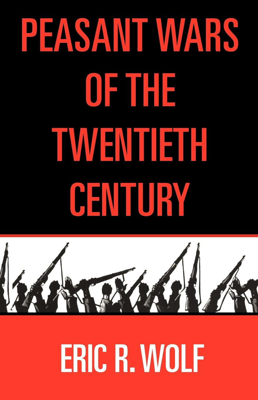 Eric C. Wolf Peasant Wars of the Twentieth Century the crisis of religious toleration in imperial russia