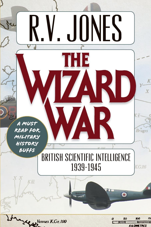 The Wizard War. British Scientific Intelligence 1939-1945