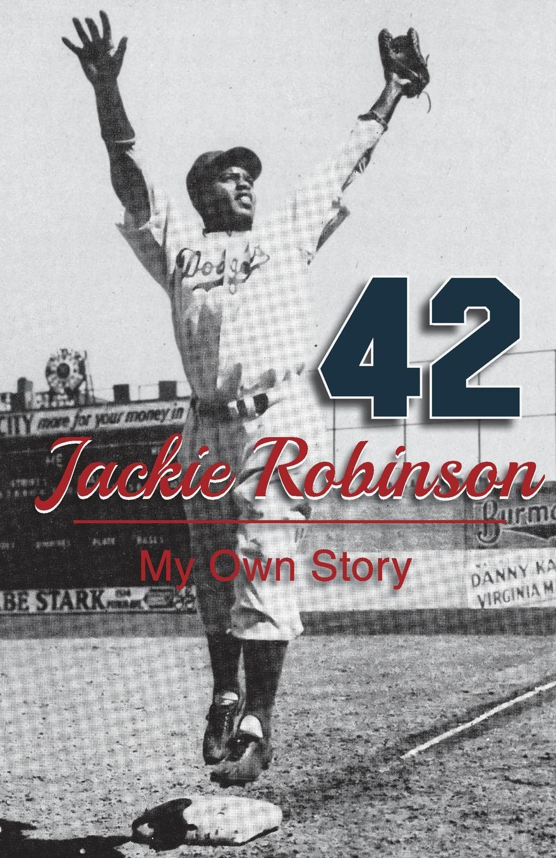 Jackie Robinson. My Own Story