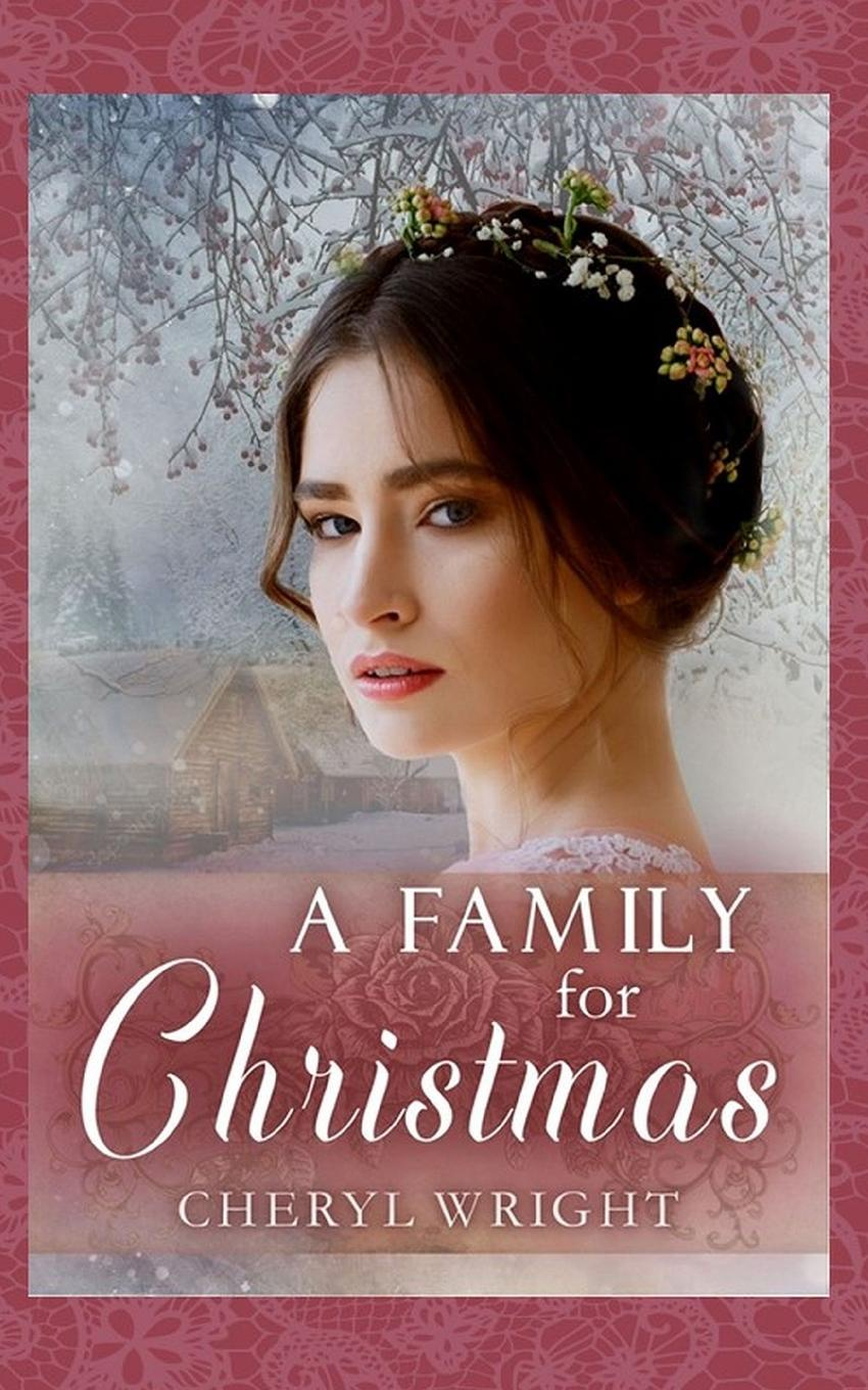 Фото - Cheryl Wright A Family for Christmas linda bridey mail order bride westward winds montana mail order brides volume 1 a clean historical mail order bride romance novel