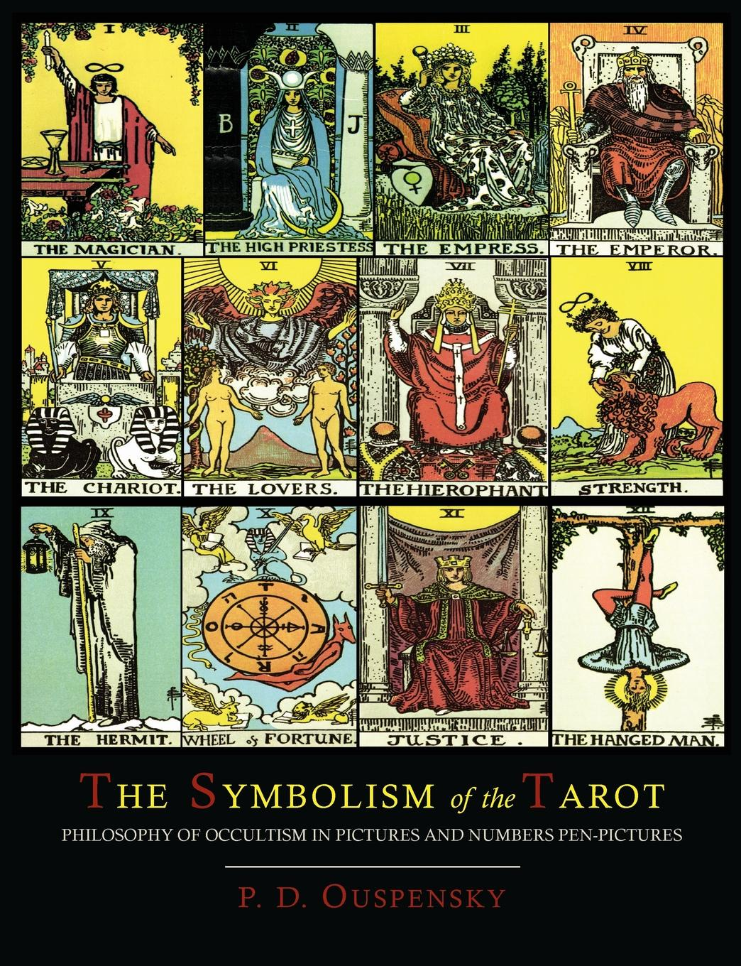 P. D. Ouspensky The Symbolism of the Tarot .Color Illustrated Edition. reginald fleming johnston twilight in the forbidden city illustrated and revised 4th edition