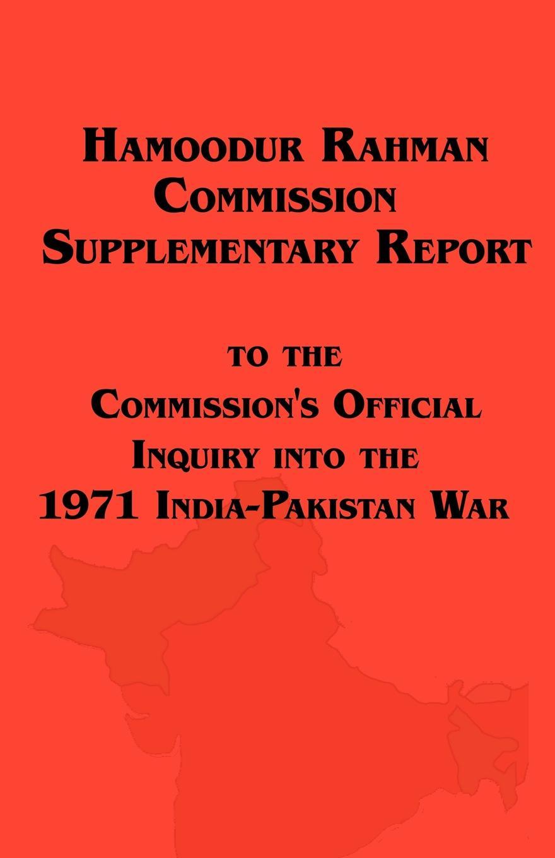 Pakistan, Of Pakistan Government of Pakistan Hamoodur Rahman Commission of Inquiry Into the 1971 India-Pakistan War, Supplementary Report недорго, оригинальная цена