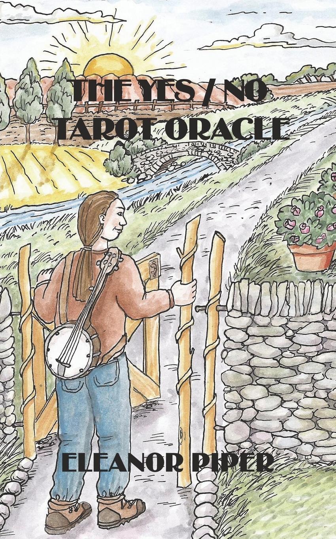 лучшая цена Eleanor Piper The Yes / No Tarot Oracle