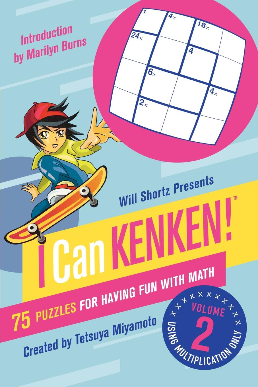 Will Shortz, Tetsuya Miyamoto Will Shortz Presents I Can Kenken!, Volume 2. 75 Puzzles for Having Fun with Math