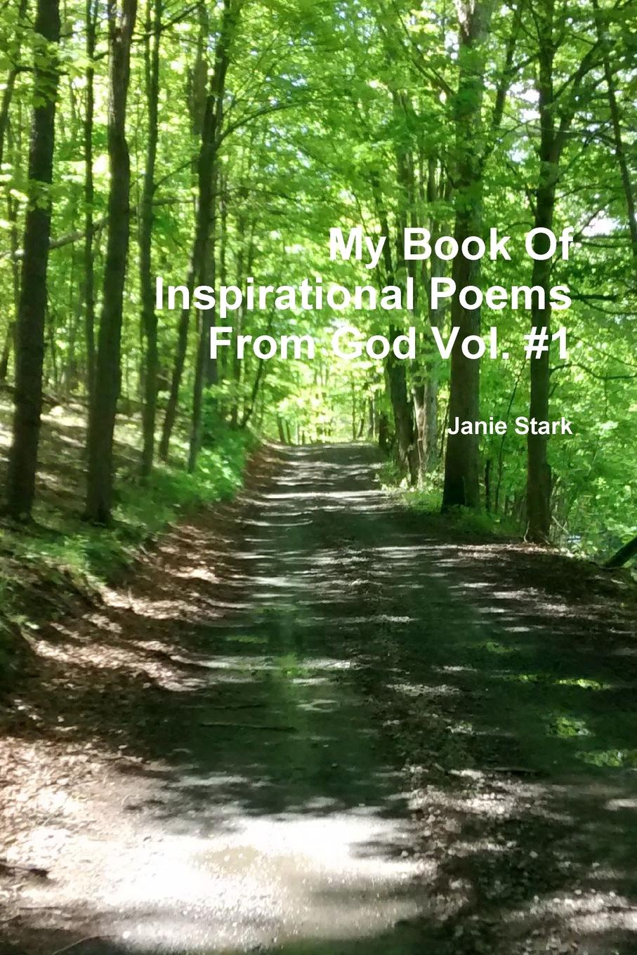Janie Stark My Book Of Inspirational Poems From God Vol. #1