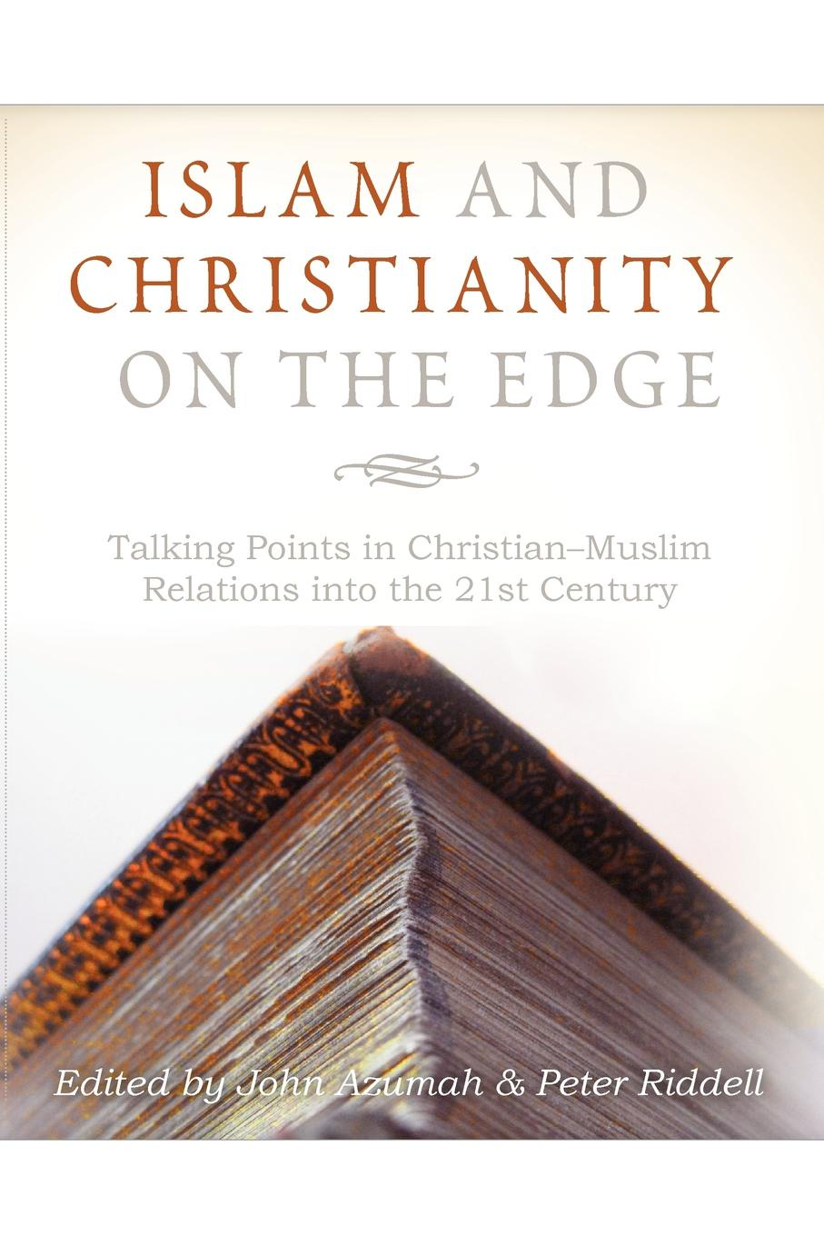 Islam and Christianity on the Edge. Talking Points in Christian-Muslim Relations Into 21st Century