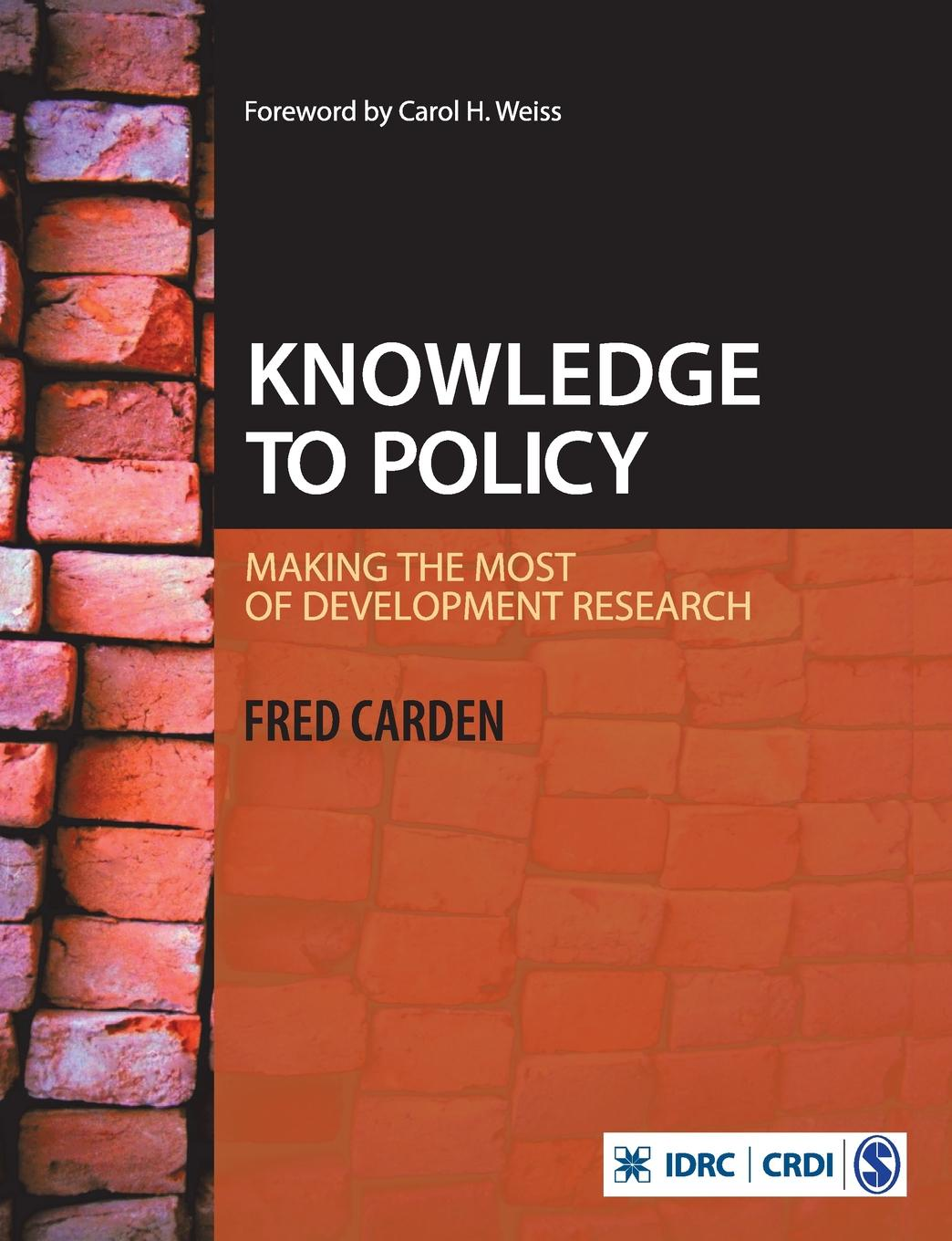 Knowledge to Policy. Making the Most of Development Research knowledge to policy making the most of development research