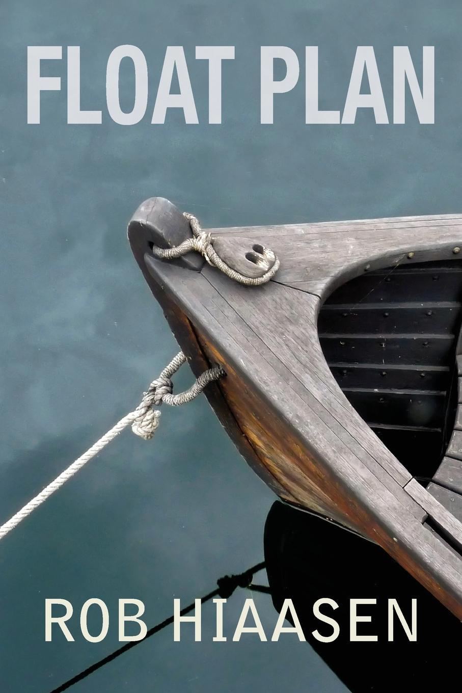 Rob Hiaasen Float Plan. A Novel цена и фото