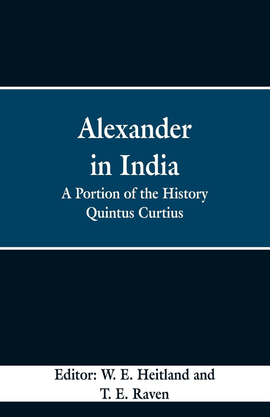 Alexander in India. A Portion of the History Quintus Curtius цена и фото