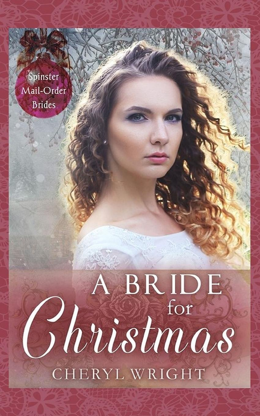Фото - Cheryl Wright A Bride for Christmas linda bridey mail order bride westward winds montana mail order brides volume 1 a clean historical mail order bride romance novel