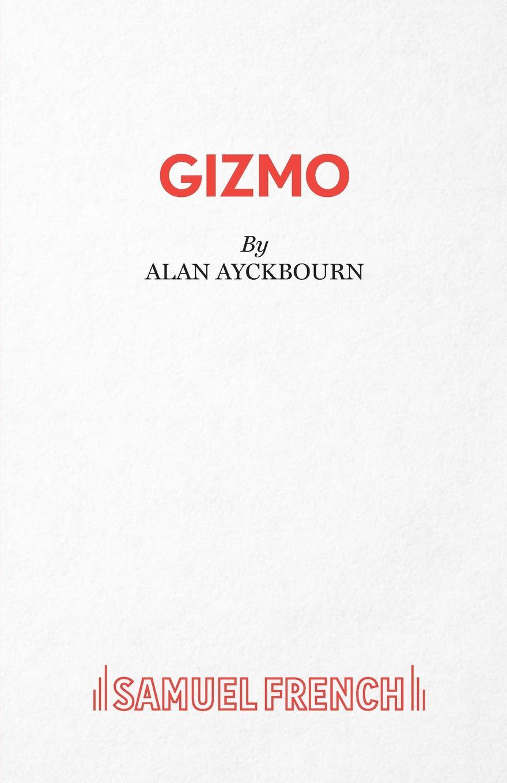 Alan Ayckbourn Gizmo alan ayckbourn relatively speaking