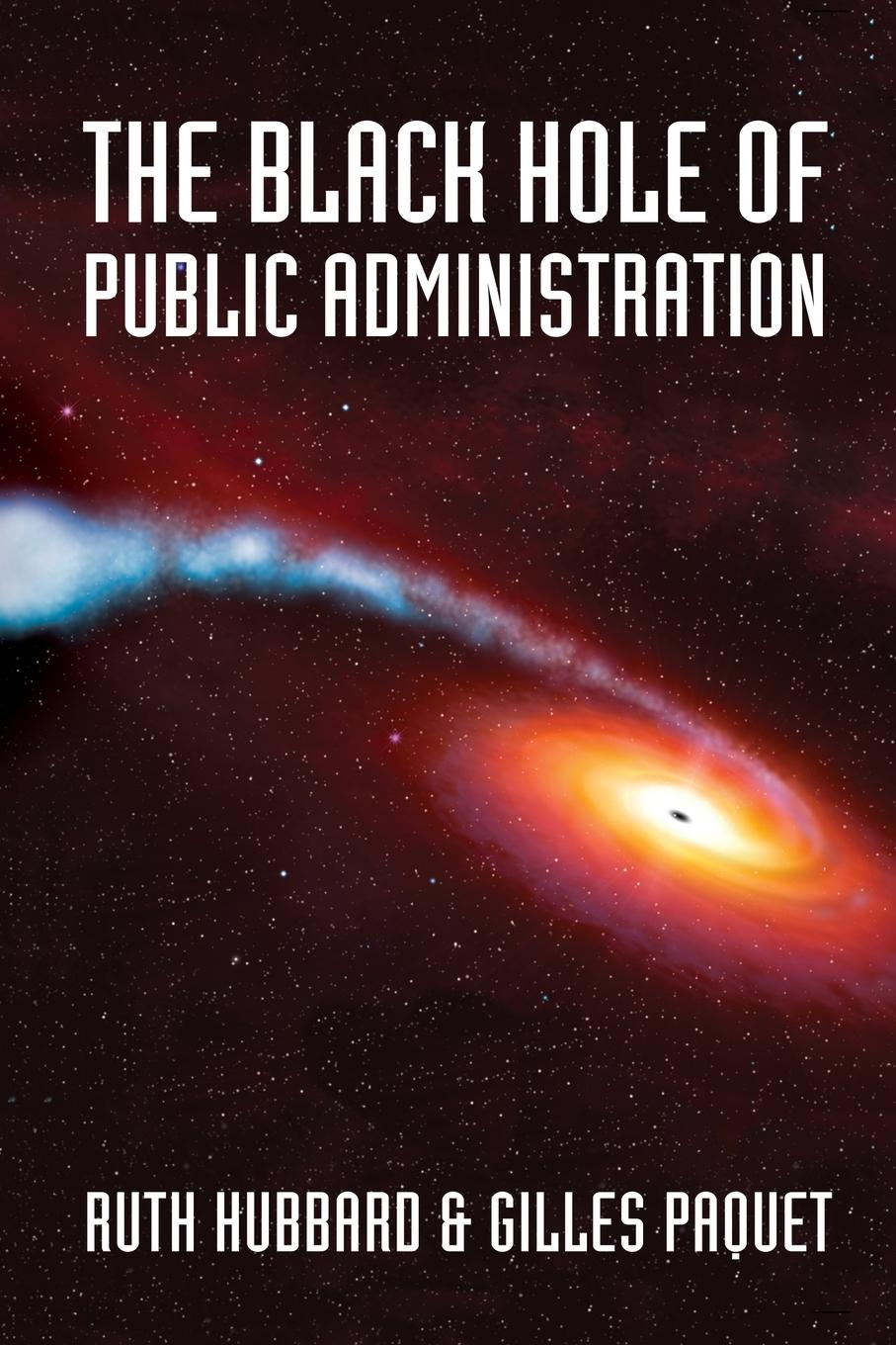Ruth Hubbard, Gilles Paquet The Black Hole of Public Administration public administration in uganda