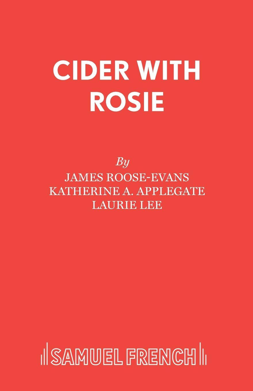 James Roose-Evans, Katherine A. Applegate, Laurie Lee Cider with Rosie
