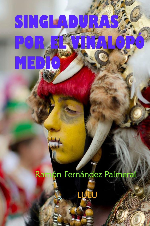 Ramon Fernandez Palmeral Singladuras por la comarca del Vinalopo