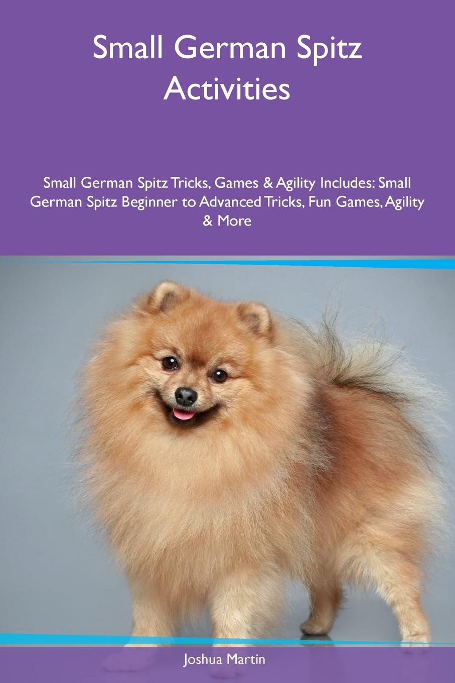 Joshua Martin Small German Spitz Activities Small German Spitz Tricks, Games & Agility Includes. Small German Spitz Beginner to Advanced Tricks, Fun Games, Agility & More games bis german a1
