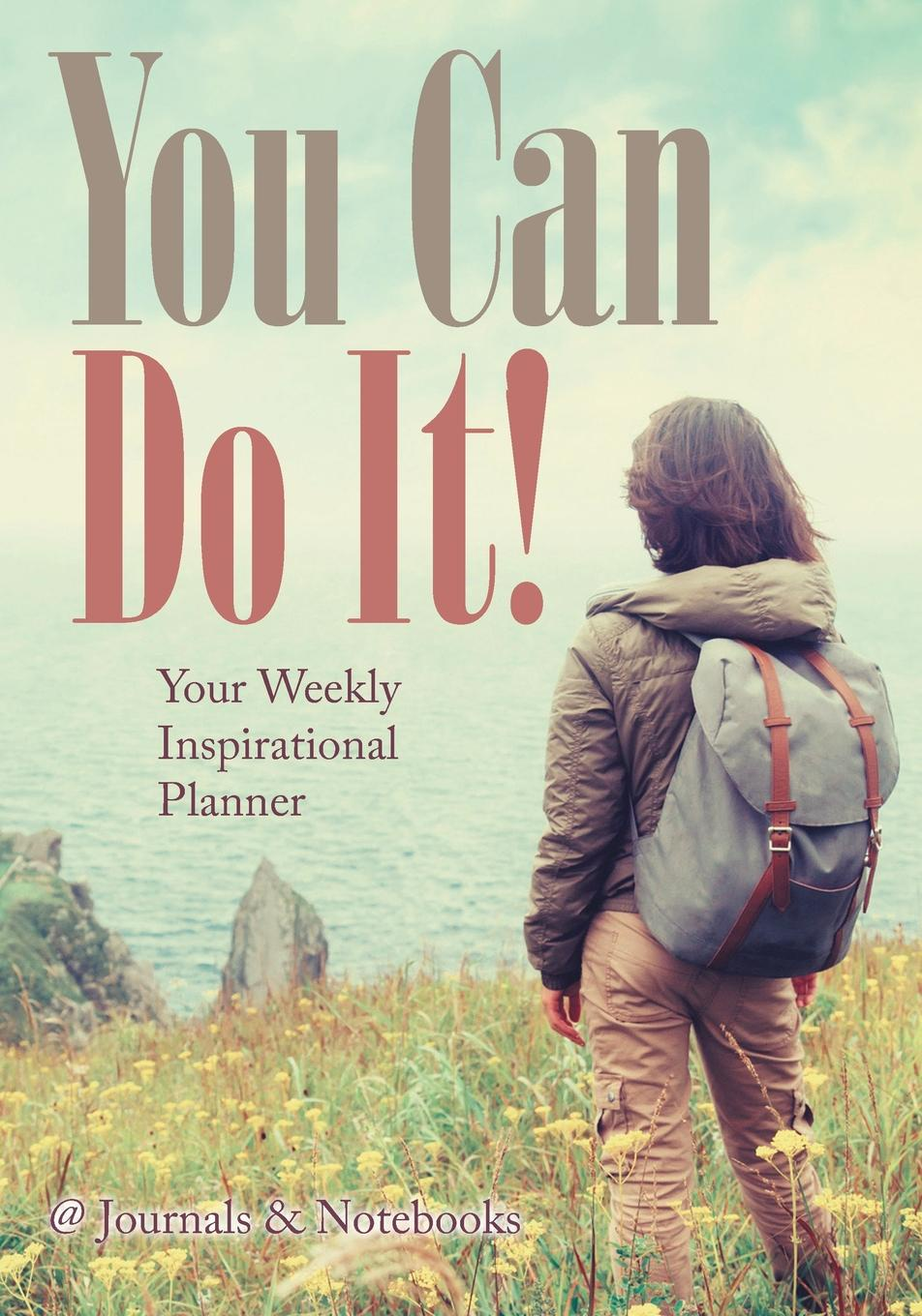 @Journals Notebooks You Can Do It! Your Weekly Inspirational Planner larry f wolf policing peace what america can do now to avoid future tragedies