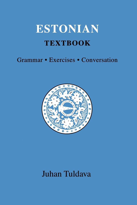 Juhan Tuldava Estonian Textbook. Grammar, Exercises, Conversation juhan kunder j kunder i algupäralised luuletused