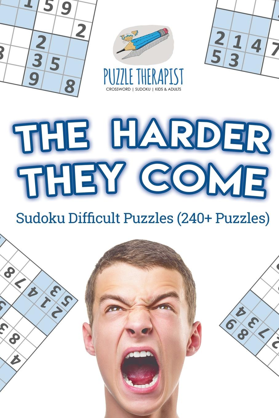 Puzzle Therapist The Harder They Come . Sudoku Difficult Puzzles (240+ Puzzles) the canterbury puzzles