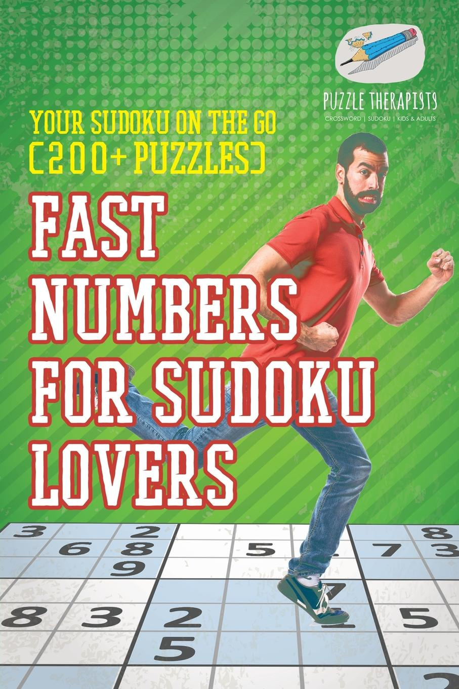 Puzzle Therapist Fast Numbers for Sudoku Lovers . Your Sudoku On The Go (200+ Puzzles) puzzle therapist one a day sudoku for the utterly obsessed large print puzzles for adults