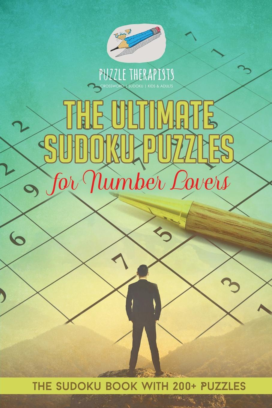 Puzzle Therapist The Ultimate Sudoku Puzzles for Number Lovers . The Sudoku Book with 200+ Puzzles puzzle therapist one a day sudoku for the utterly obsessed large print puzzles for adults