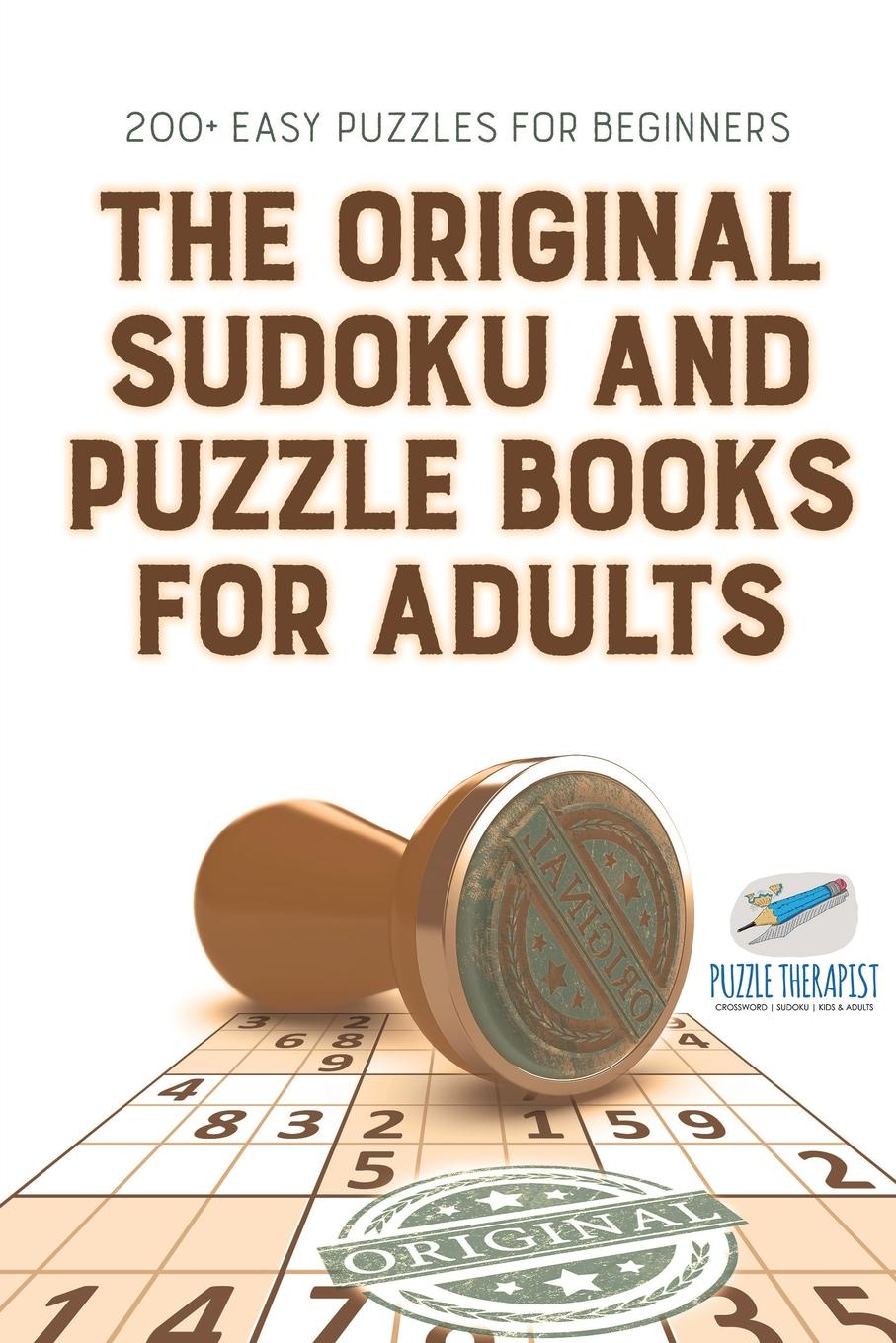 Speedy Publishing The Original Sudoku and Puzzle Books for Adults . 200+ Easy Puzzles for Beginners puzzle therapist one a day sudoku for the utterly obsessed large print puzzles for adults
