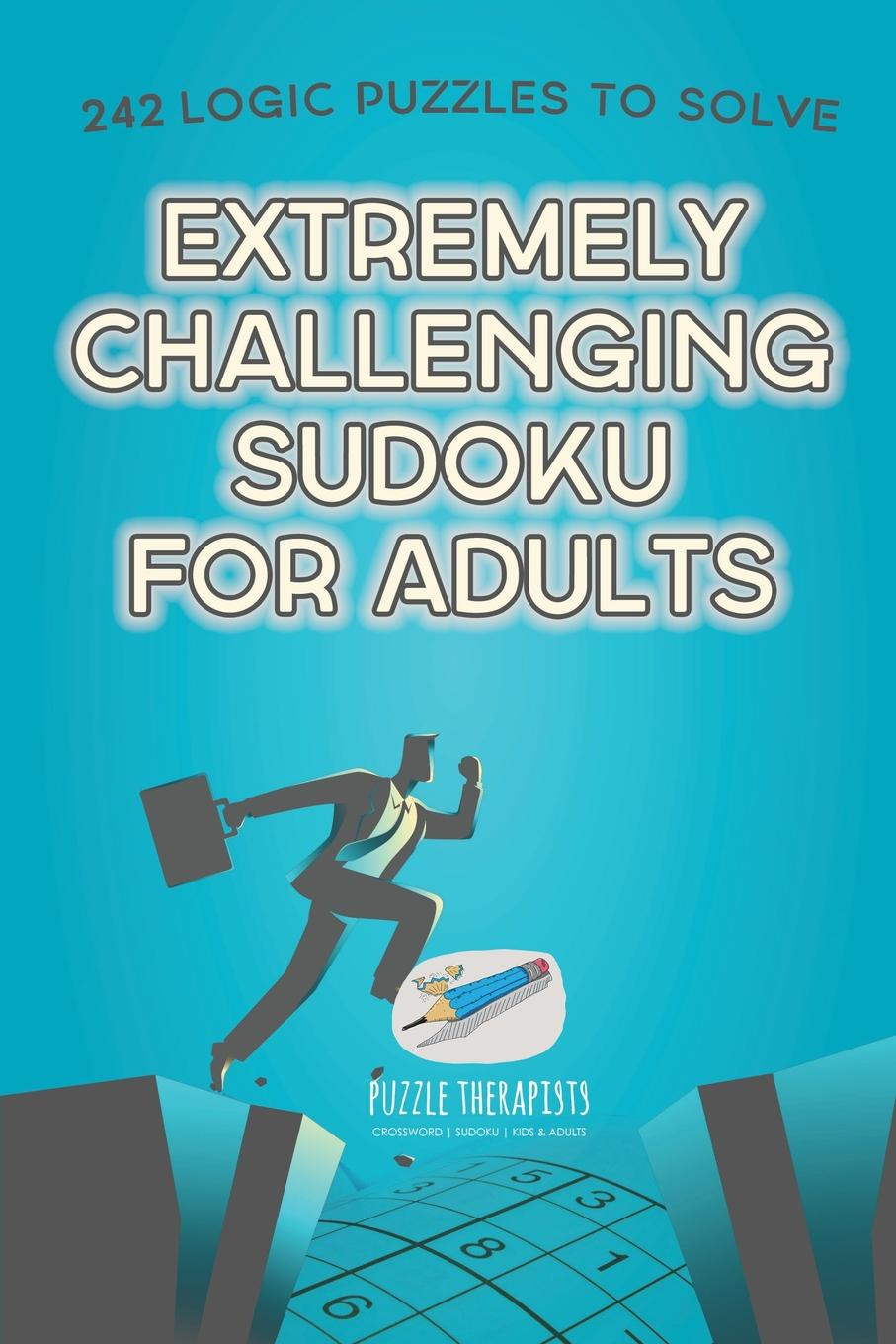 Speedy Publishing Extremely Challenging Sudoku for Adults . 242 Logic Puzzles to Solve great big book of pencil puzzles