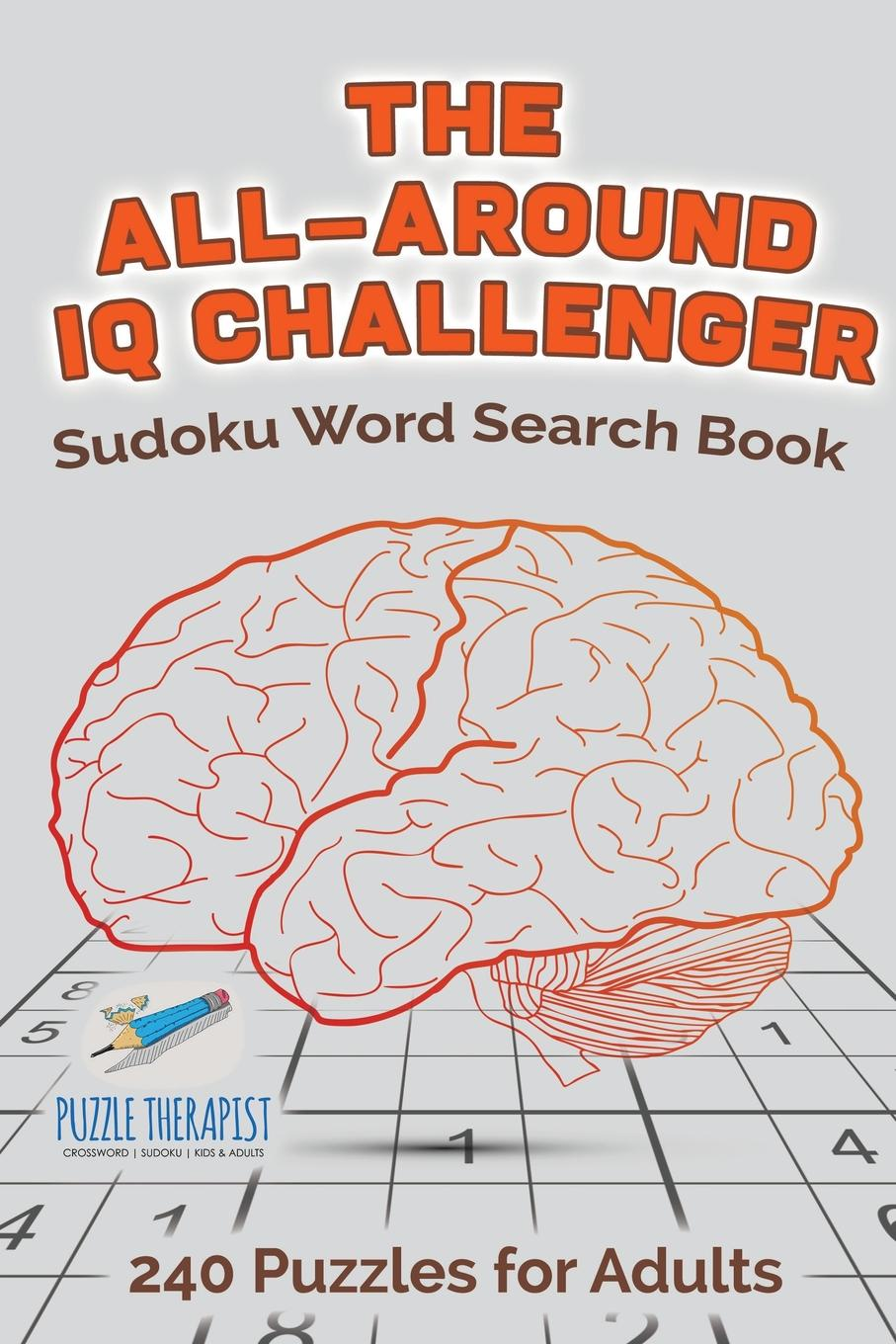 Speedy Publishing The All-Around IQ Challenger . Sudoku Word Search Book . 240 Puzzles for Adults your brain is almost perfect
