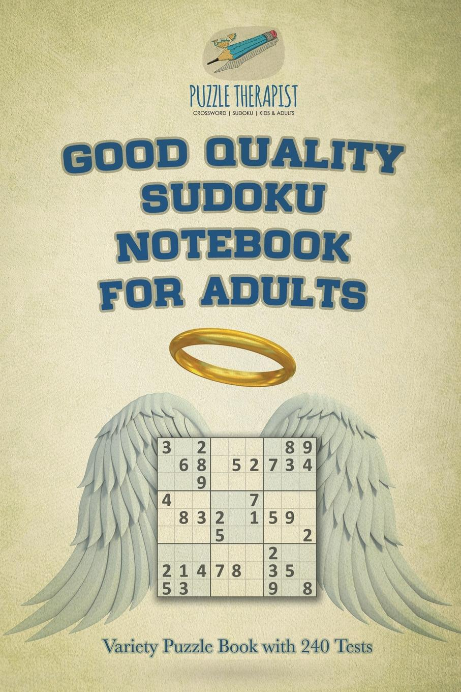 Puzzle Therapist Good Quality Sudoku Notebook for Adults . Variety Puzzle Book with 240 Tests puzzle therapist one a day sudoku for the utterly obsessed large print puzzles for adults