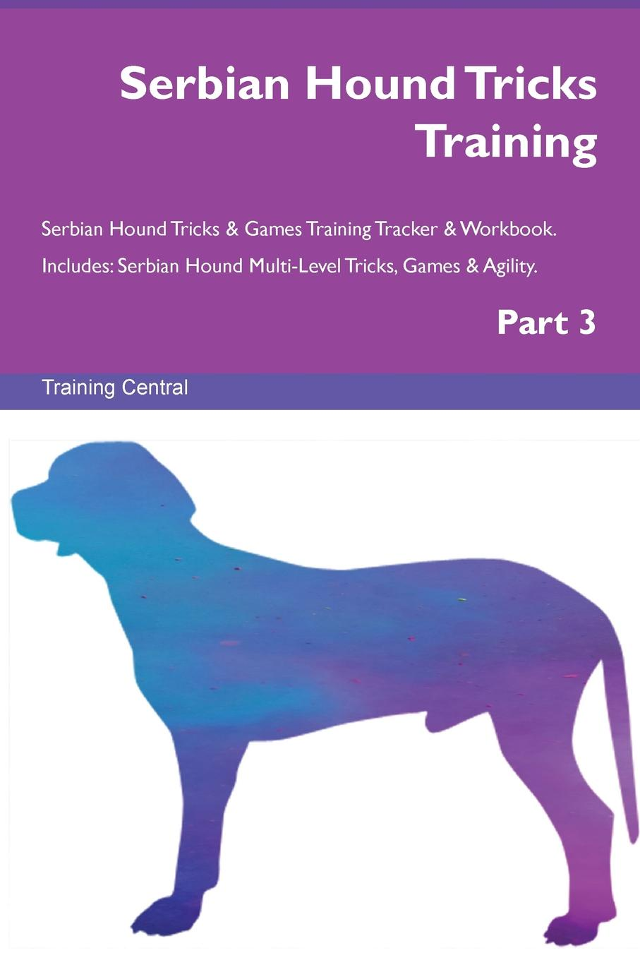 Training Central Serbian Hound Tricks Training Serbian Hound Tricks & Games Training Tracker & Workbook. Includes. Serbian Hound Multi-Level Tricks, Games & Agility. Part 3 training central russian piebald hound tricks training russian piebald hound tricks games training tracker workbook includes russian piebald hound multi level tricks games agility part 3