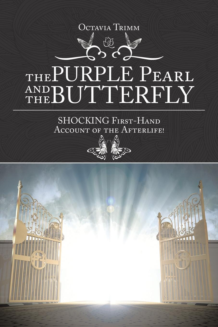 Octavia Trimm The PURPLE Pearl and the Butterfly. SHOCKING First-Hand Account of the Afterlife!