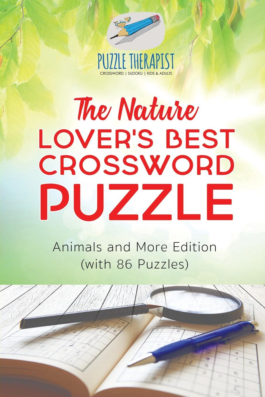 Puzzle Therapist The Nature Lover's Best Crossword Puzzle . Animals and More Edition (with 86 Puzzles) hooked rugs today strong women flowers animals children christmas miniatures and more 2006