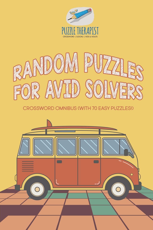 Puzzle Therapist Random Puzzles for Avid Solvers . Crossword Omnibus (with 70 Easy Puzzles!) паззл vintage puzzles