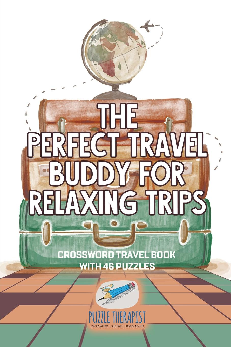 Puzzle Therapist The Perfect Travel Buddy for Relaxing Trips . Crossword Travel Book with 46 Puzzles great big book of pencil puzzles