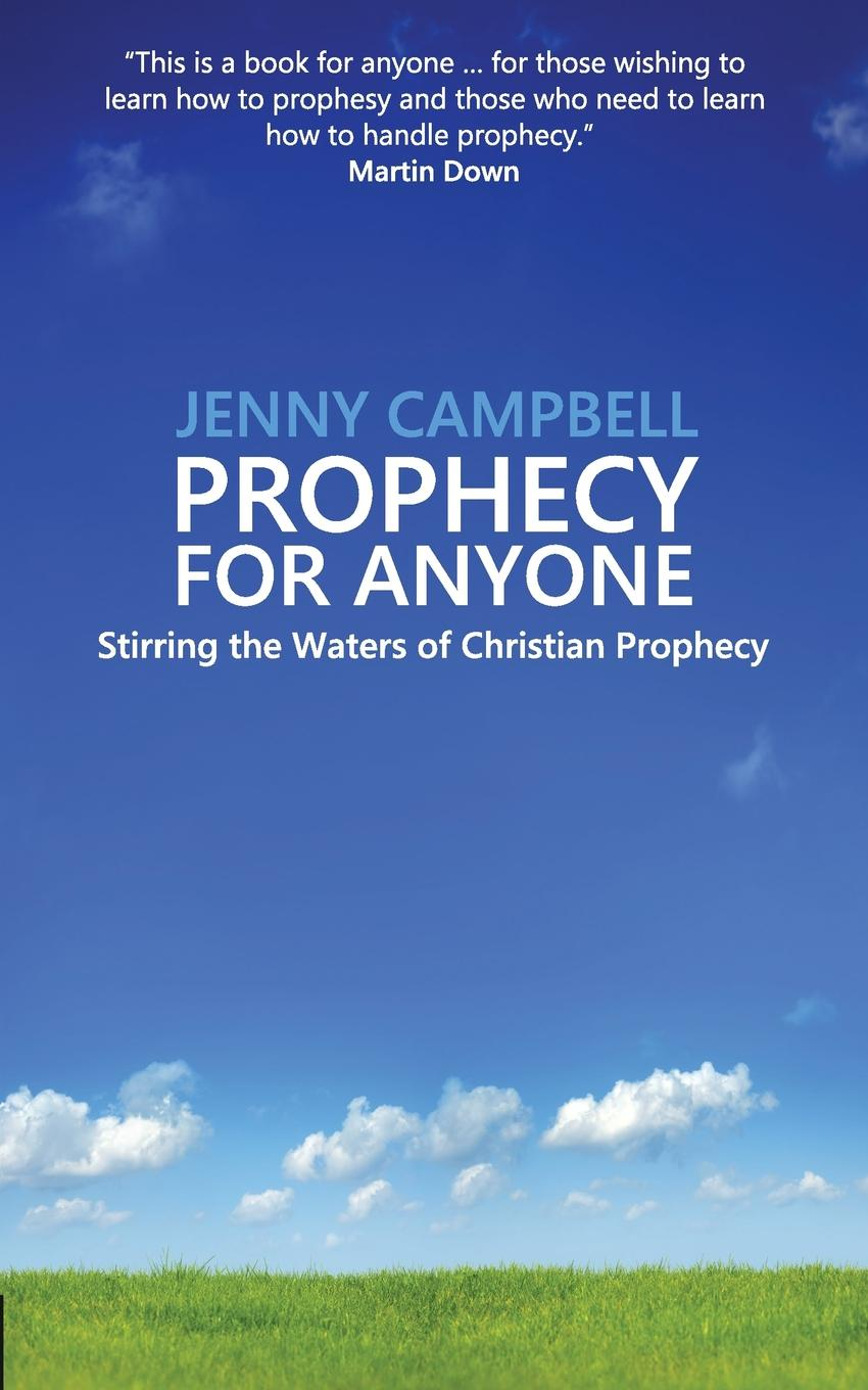 Jenny Campbell Prophecy For Anyone. Stirring the Waters of Christian Prophecy jenni wiltz the carmelite prophecy a natalie brandon thriller