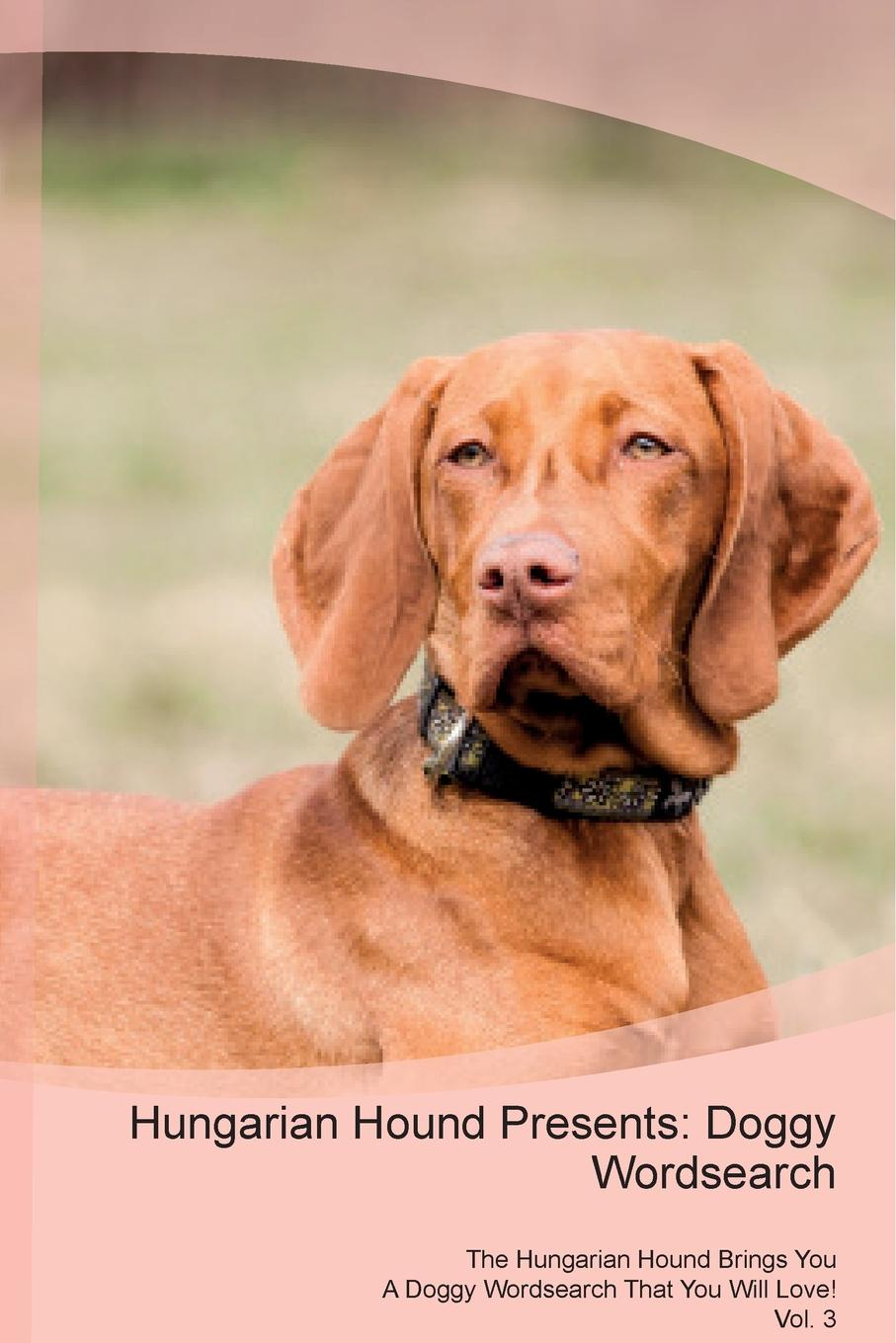 Doggy Puzzles Hungarian Hound Presents. Wordsearch The Brings You A That Will Love! Vol. 3