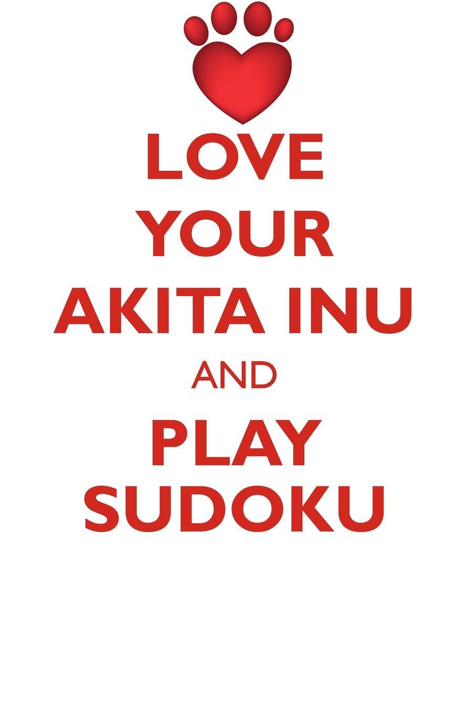 Loving Puzzles LOVE YOUR AKITA INU AND PLAY SUDOKU AKITA INU SUDOKU LEVEL 1 of 15 akita 3034 7 page 2
