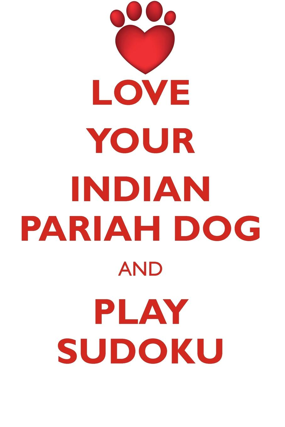 Loving Puzzles LOVE YOUR INDIAN PARIAH DOG AND PLAY SUDOKU INDIAN PARIAH DOG SUDOKU LEVEL 1 of 15