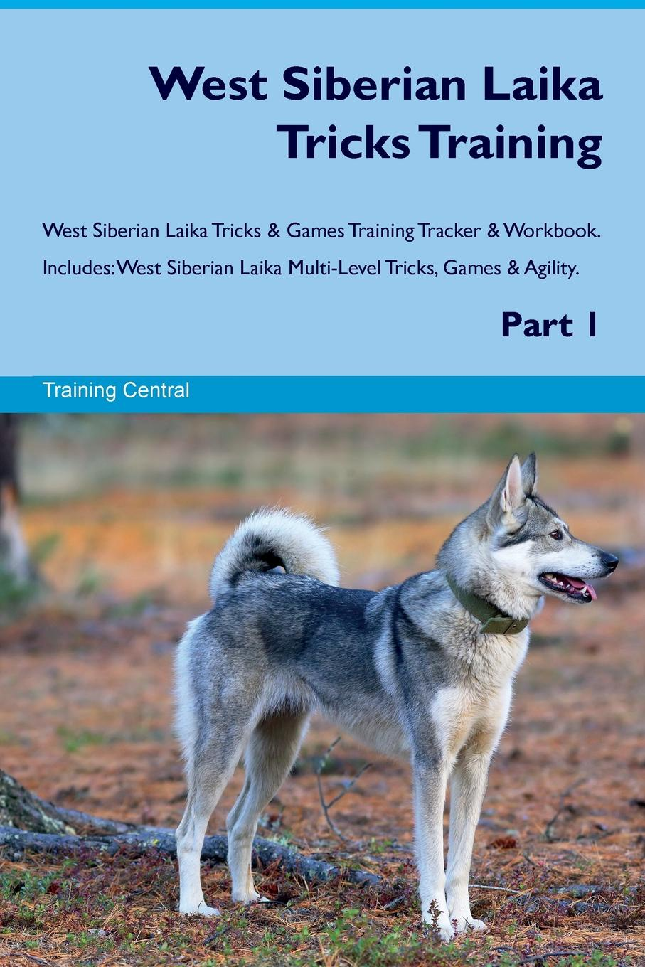 Training Central West Siberian Laika Tricks Training West Siberian Laika Tricks & Games Training Tracker & Workbook. Includes. West Siberian Laika Multi-Level Tricks, Games & Agility. Part 1 training central west siberian laika tricks training west siberian laika tricks games training tracker workbook includes west siberian laika multi level tricks games agility part 2